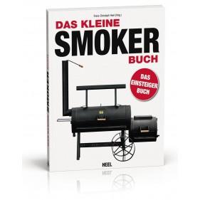 Das kleine Smoker Buch, Einstieg in die Königsklasse des Gr