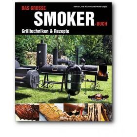 Das große Smoker-Buch, Grilltechniken&Rezepte