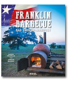 Franklin Barbecue - Das Smoker-Manifest