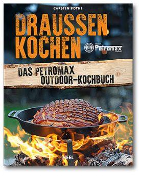 Draußen Kochen - das Petromax Outdoor-Kochbuch