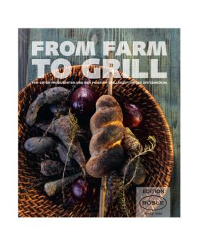 FROM FARM TO GRILL - Eine Grillosophie
