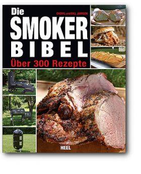 Die Smoker Bibel – Über 300 Rezepte