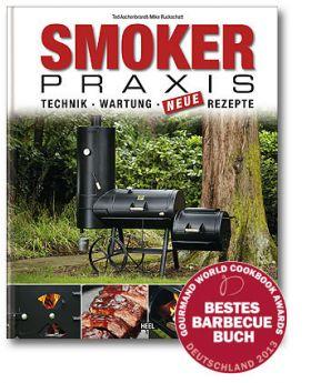 Smoker – Praxis, Technik,Wartung, Rezepte